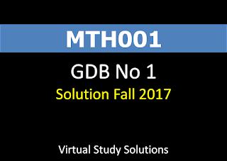 MTH001 GDB No 1 Solution Fall 2017