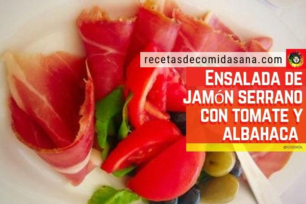 Receta de ensalada de jamón serrano con tomate, albahaca y aceite de oliva
