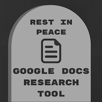 Rest in Peace #GoogleDocs Research Tool @EdTechnocation