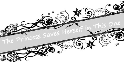 The Princess Saves Herself in This One title image