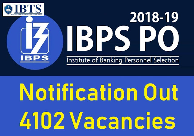 IBPS PO 2018 Notification Out for 4102 Vacancies