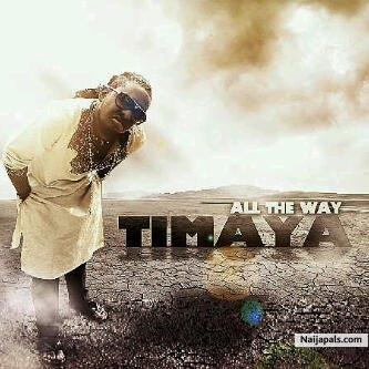 Timaya All My Laides MP3, Video & Lyrics