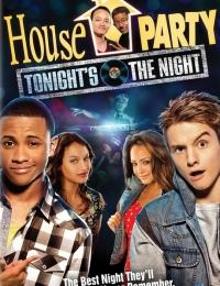 House Party: Tonight's the Night | Bmovies