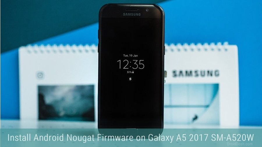 Install Android Nougat Firmware on Canadian Galaxy A5 2017 SM-A520W