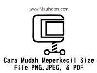 Cara Mudah Meperkecil Size File PNG,JPEG, & PDF