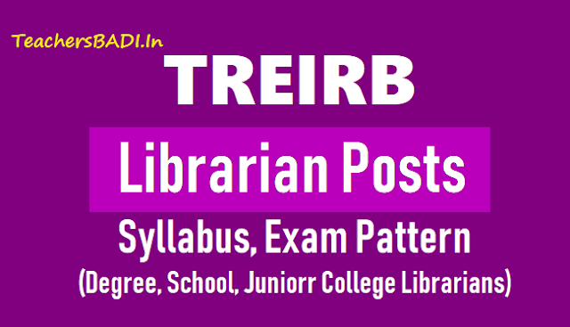 treirb librarian posts syllabus,exam pattern,librarian posts recruitment syllabus,exam pattern,telangana recruitment board exam pattern syllabus for librarians recruitment,treirb tgt,pgt,principal,dl,jl,pd,pet,librarian,special teachers,staff nurse,health supervisor posts recruitment syllabus exam pattern