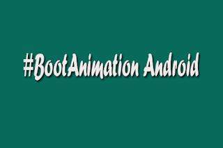 Cara mengubah Boot Animation di semua jenis Android