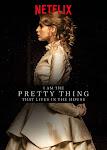 Ngôi Nhà Bí Ẩn - I Am The Pretty Thing That Lives In The House