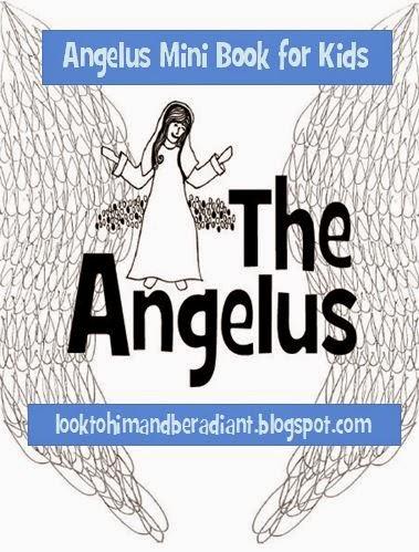 http://looktohimandberadiant.blogspot.com/2013/09/angelus-mini-book.html
