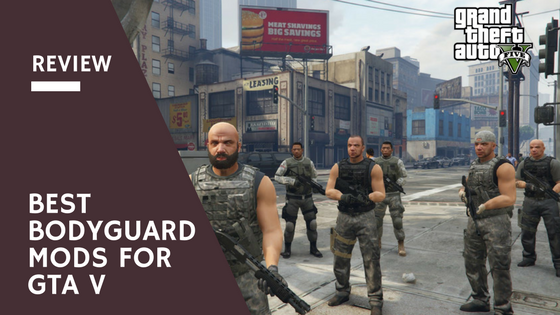 Best Bodyguard Mods For Grand Theft Auto 5 (GTA 5) - Hacker Zone - A