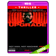 Upgrade (2018) WEB-DL 1080p Audio Dual Latino-Ingles