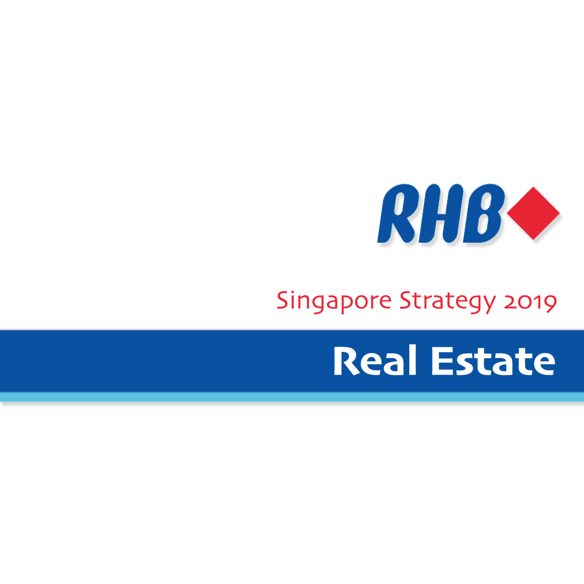 Singapore Strategy 2019 ~ Real Estate Sector - RHB Research | SGinvestors.io