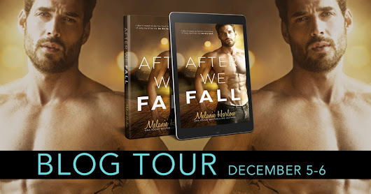 After We Fall by Melanie Harlow: Blog Tour and Review