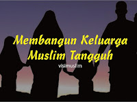 Membangun Keluarga Muslim Tangguh