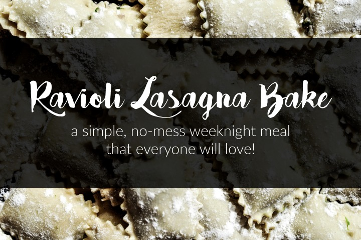 Ravioli Lasagna Bake - An Easy Weeknight Dinner! | Line Up and Wait Blog