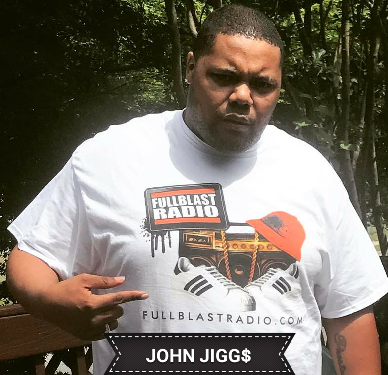 JOHN JIGG$ ON FULLBLASTRADIO