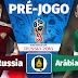 Rússia goleia Arábia Saudita com 5 Bolas sem resposta na abertura da Copa