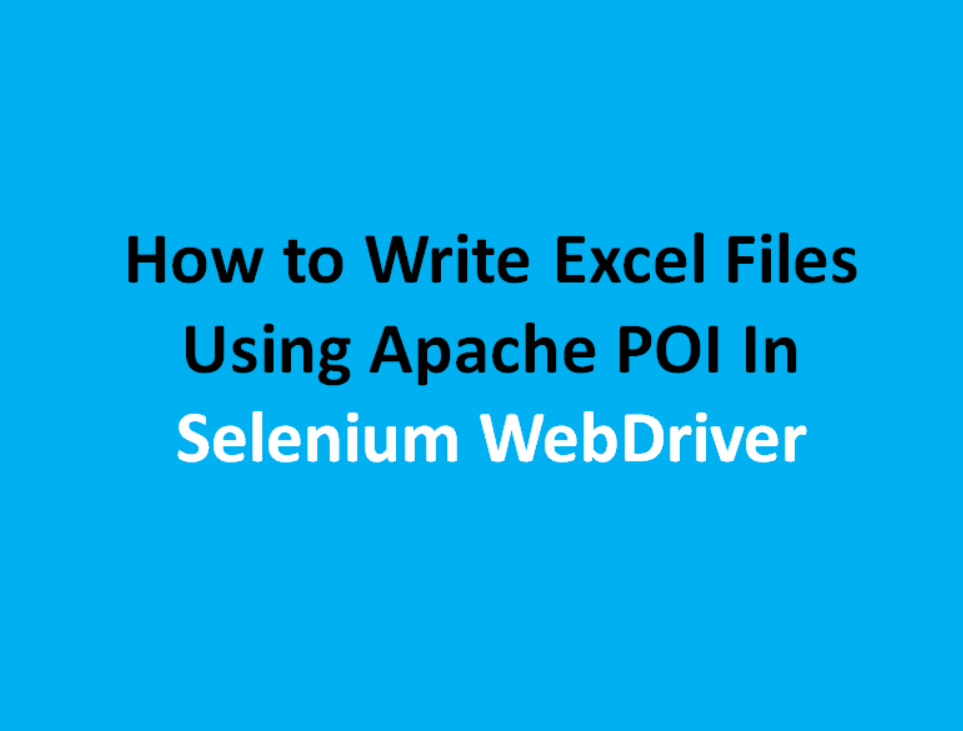 How to Write Excel Files Using Apache POI In Selenium