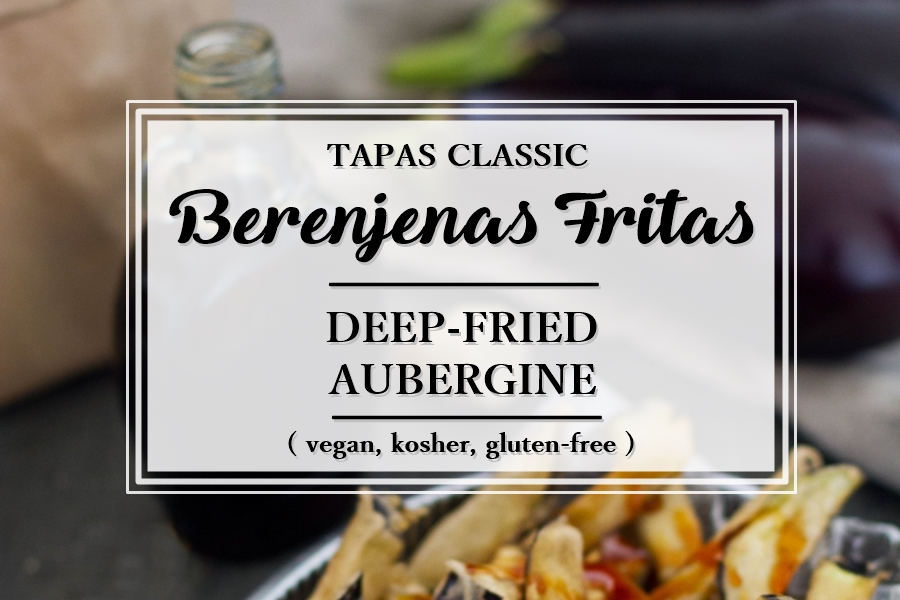 Berenjenas Fritas - deep-fried Andalusian aubergine fritters_vegan_gluten-free_kosher_Andalusian auringossa_foodblog_travelblog_1