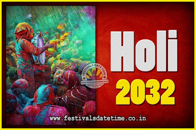 2032 Holi Festival Date & Time, 2032 Holi Calendar
