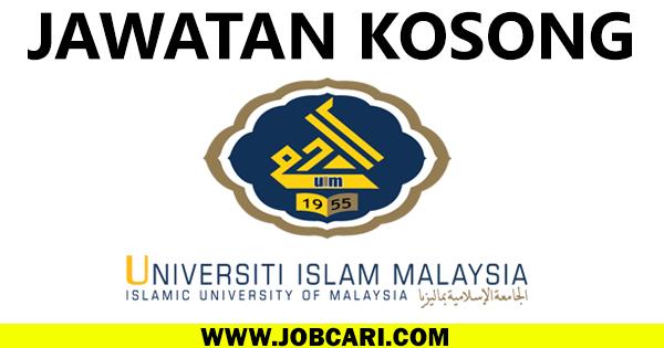 UNIVERSITI ISLAM MALAYSIA JAWATAN KOSONG