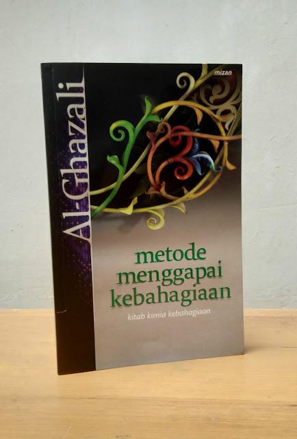 METODE MENGGAPAI KEBAHAGIAAN, Al-Ghazali