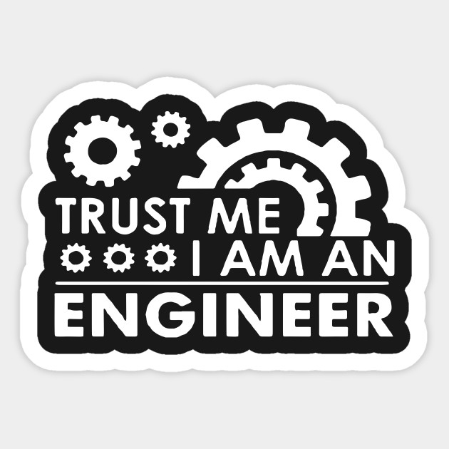 Trust me I am an Engineer | Funny Memes