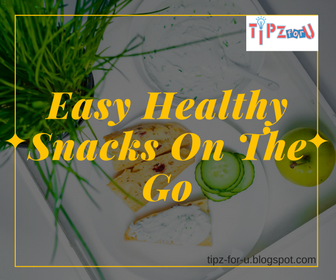 Easy Healthy Snacks On The Go