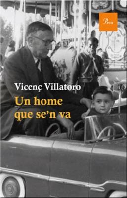 Un home que se'n va (Vicenç Villatoro)