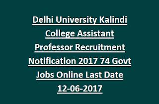 Delhi University Kalindi College Assistant Professor Recruitment Notification 2017 74 Govt Jobs Online Last Date 12-06-2017