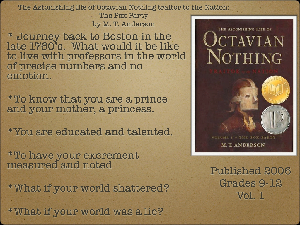 The Astonishing life of Octavian Nothing Traitor to the Nation: The Pox  Party by M. T. Anderson