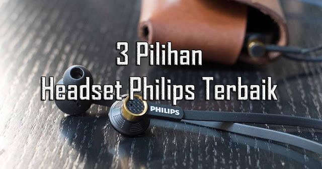 Pilihan 3 Jenis Headset Philips dengan Suara Menakjubkan