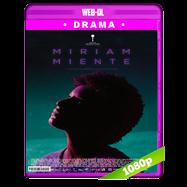 Miriam Miente (2018) WEB-DL 1080p Latino