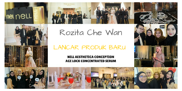ROZITA CHE WAN LANCAR PRODUK BARU NELL AESTHETICA CONCEPTION AGE LOCK CONCENTRATED SERUM