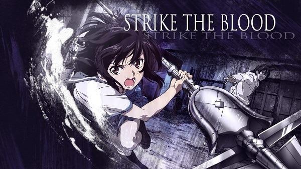 Strike The Blood (2013)
