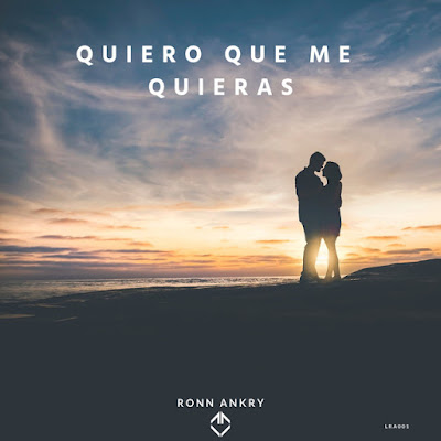 Ronn Ankry Unveils New Single 'Quiero que me quieras'