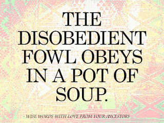 The disobedient fowl obeys in a pot of soup.