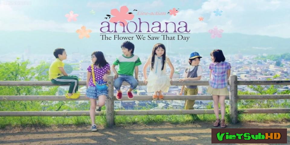 Phim AnoHana Live-action: Đóa hoa ngày ấy ta cùng ngắm VietSub HD | Anohana Live-action: The Flower We Saw That Day 2015
