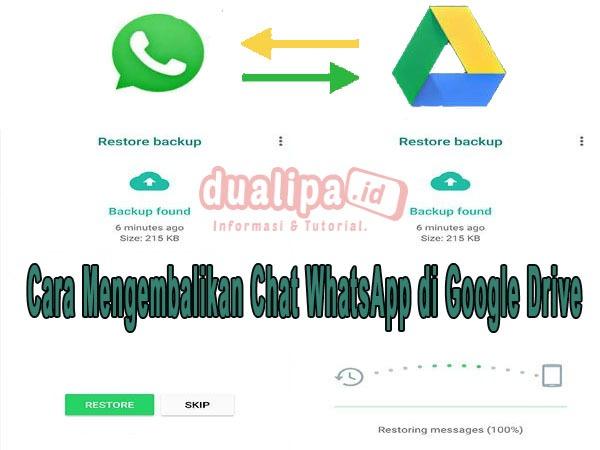 Cara Mengembalikan Chat WhatsApp di Google Drive