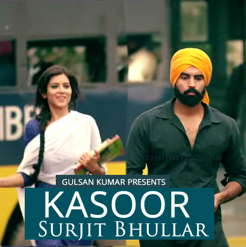 Kasoor Lyrics - Surjit Bhullar
