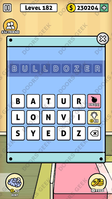 The answer for Escape Room: Mystery Word Level 182 is: BULLDOZER