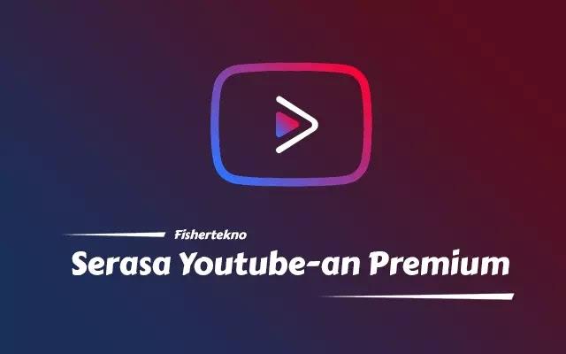 Cara Youtube An Tanpa Iklan Dan Bisa Ditinggal Main Di Background Update Fishertekno