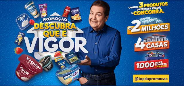 """Promoção """"Descubra o que é Vigor"""" Blog Top da Promoção www.topdapromocao.com.br http://topdapromocao.blogspot.com #topdapromocao @topdapromocao #Vigor #VigorBrasil #FaustoSilva @vigorBrasil #DescubraOqueeVigor #Descubraoqueévigor #promoção #sorteio #prêmios #casa Promoção sorteio Facebook @topdapromocaoo Instagram @topdapromocao Twitter @topdapromocao Pinterest @topdapromocao Youtube @topdapromocao"""