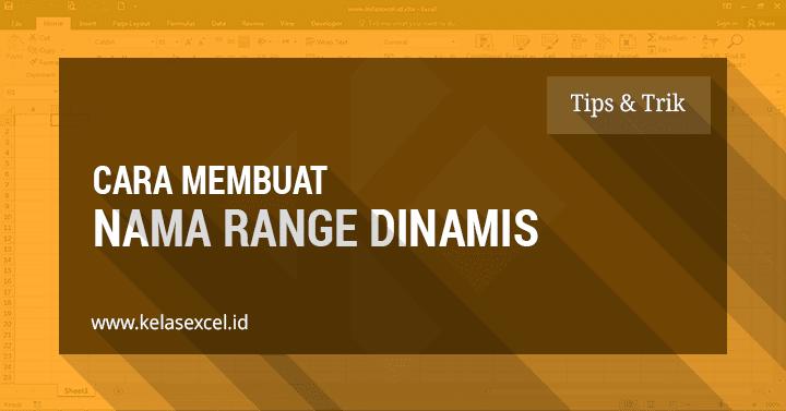 Cara Membuat Nama Range Dinamis pada Excel