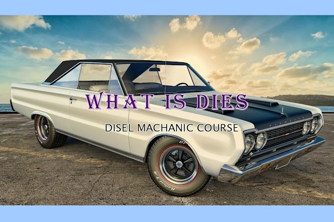 WHAT IS DIES FOR DISEL MACHANIC IN HINDI