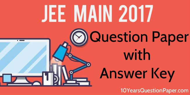 JEE main 2017 solution and answer key