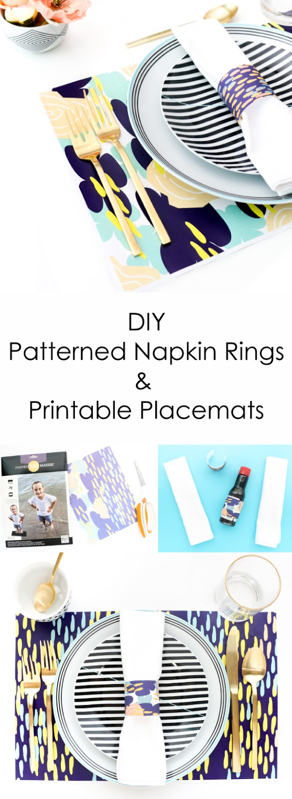 DIY Patterned napkin rings and free printable placemat for your next dinner party table setting - Cheeky for Target Porcelain dinner ware collection - Craft - hostess gift - gift idea - party decorations - DIY party decor