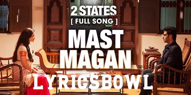 Mast Magan Lyrics - Arijit Singh | LyricsBowl