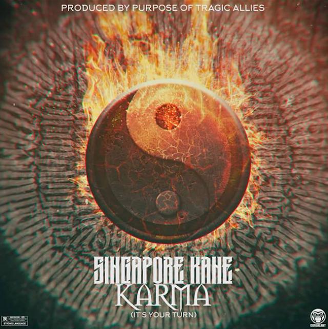 Singapore Kane - Karma (It's Your Turn) [Prod. Tragic Allies]