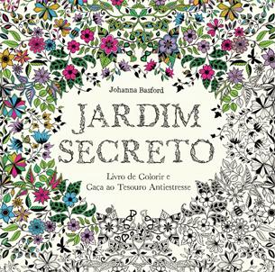 Jardim Secreto - Livro de Colorir e Caça ao Tesouro e Antiestresse
